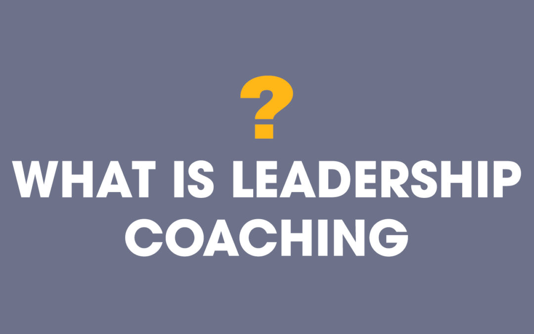 What is Leadership Coaching