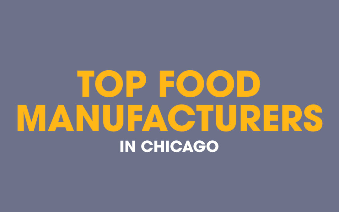 List Of The Top 36 Food Manufactures In Chicago