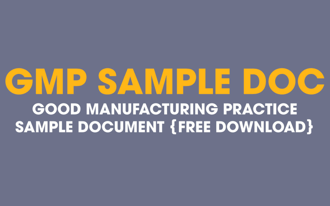 Good Manufacturing Practice (GMP) Sample Document